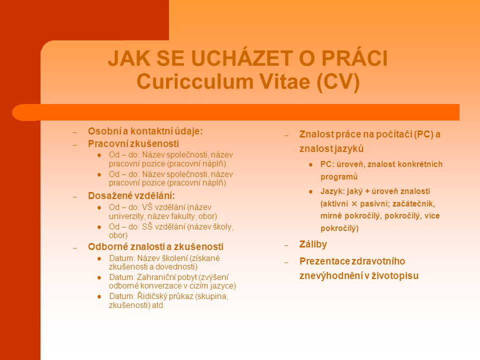 JAK SE UCHÁZET O PRÁCI Curicculum Vitae (CV)