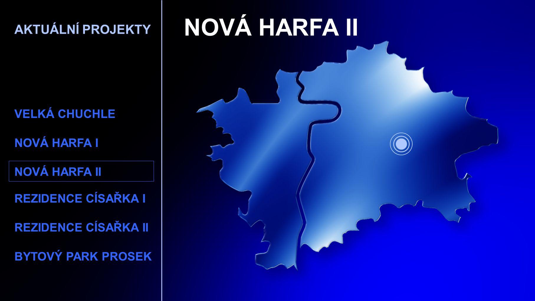 NOVÁ HARFA II AKTUÁLNÍ PROJEKTY VELKÁ CHUCHLE NOVÁ HARFA I