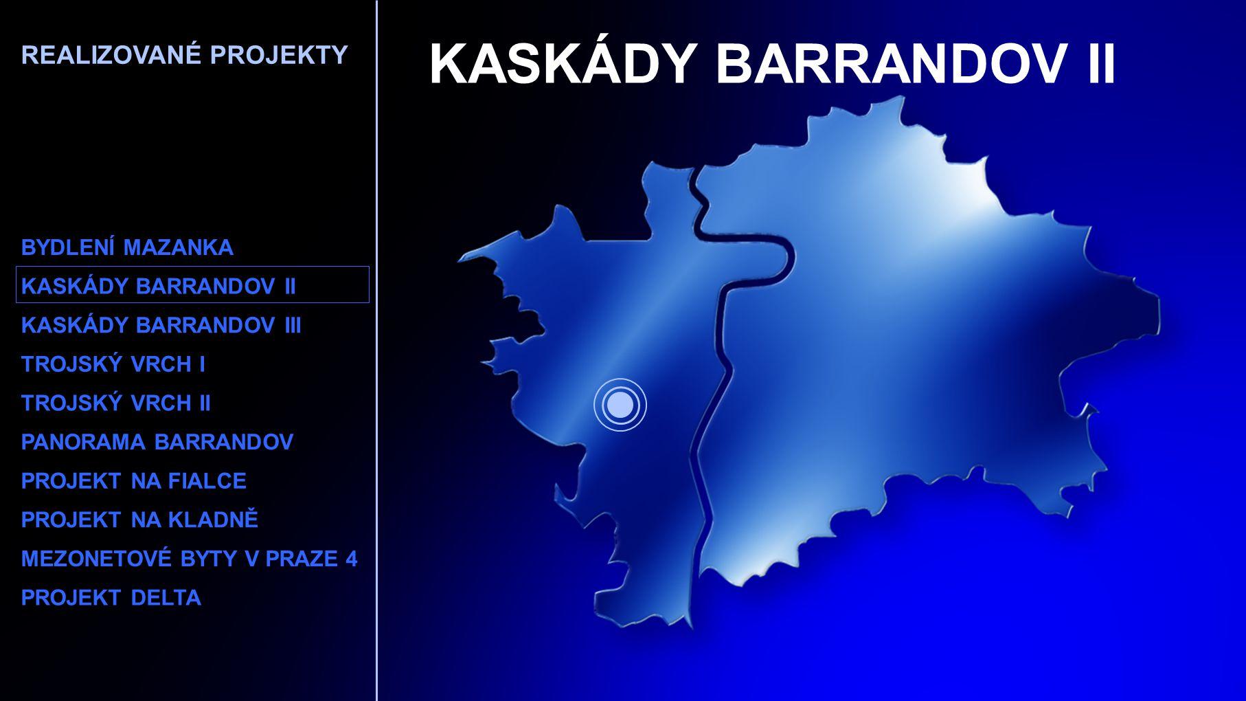 KASKÁDY BARRANDOV II REALIZOVANÉ PROJEKTY BYDLENÍ MAZANKA