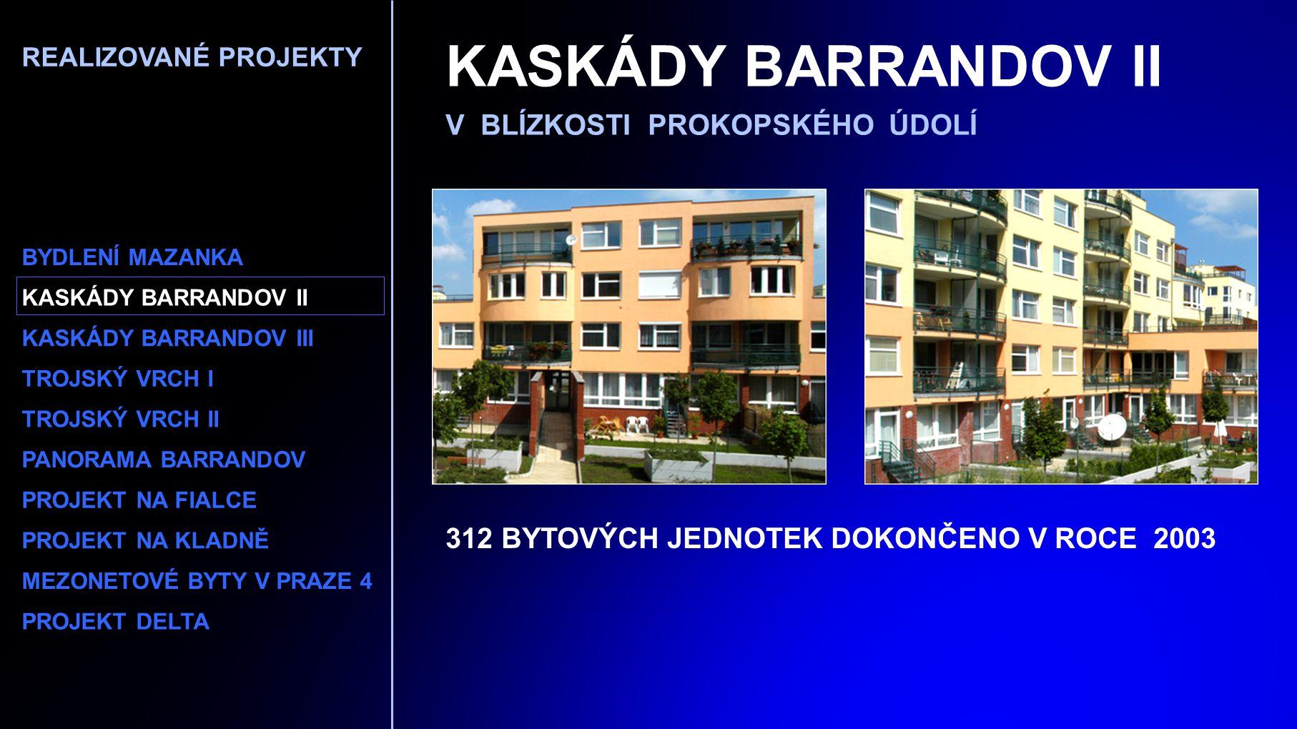 KASKÁDY BARRANDOV II V BLÍZKOSTI PROKOPSKÉHO ÚDOLÍ