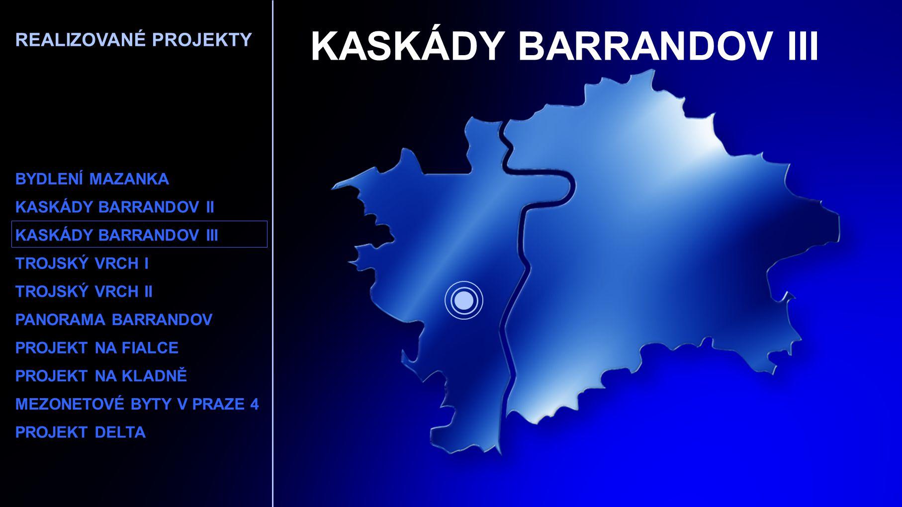 KASKÁDY BARRANDOV III REALIZOVANÉ PROJEKTY BYDLENÍ MAZANKA