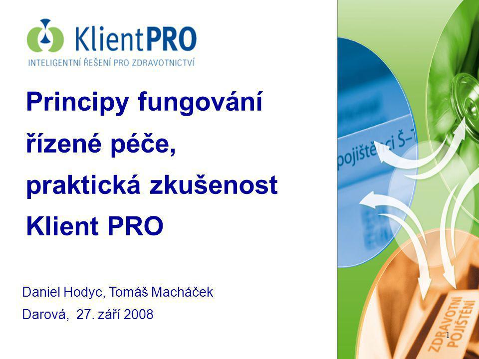 Principy fungování řízené péče, praktická zkušenost Klient PRO
