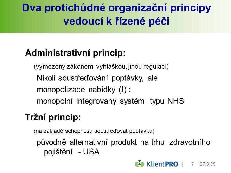 Dva protichůdné organizační principy vedoucí k řízené péči