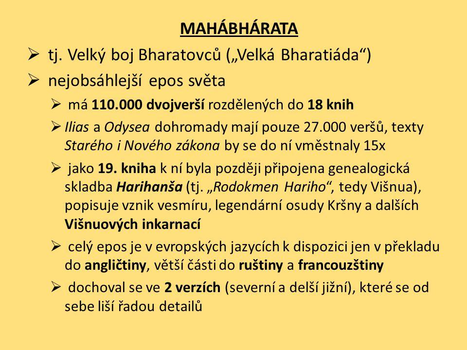 """tj. Velký boj Bharatovců (""""Velká Bharatiáda ) nejobsáhlejší epos světa"""