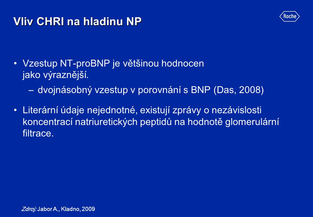 Vliv CHRI na hladinu NP Vzestup NT-proBNP je většinou hodnocen jako výraznější. dvojnásobný vzestup v porovnání s BNP (Das, 2008)