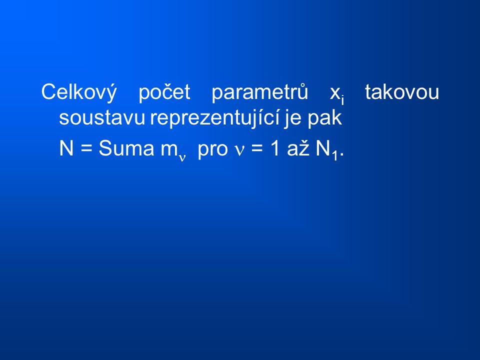 Celkový počet parametrů xi takovou soustavu reprezentující je pak