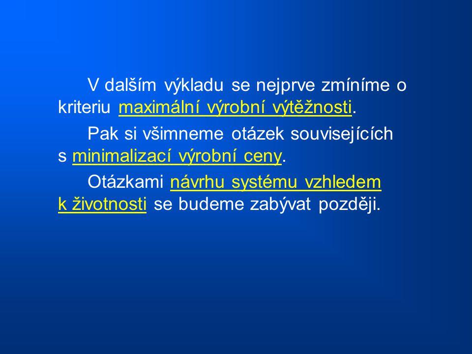 V dalším výkladu se nejprve zmíníme o kriteriu maximální výrobní výtěžnosti.