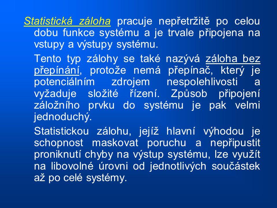 Statistická záloha pracuje nepřetržitě po celou dobu funkce systému a je trvale připojena na vstupy a výstupy systému.