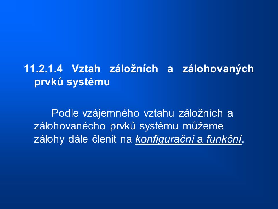 11.2.1.4 Vztah záložních a zálohovaných prvků systému