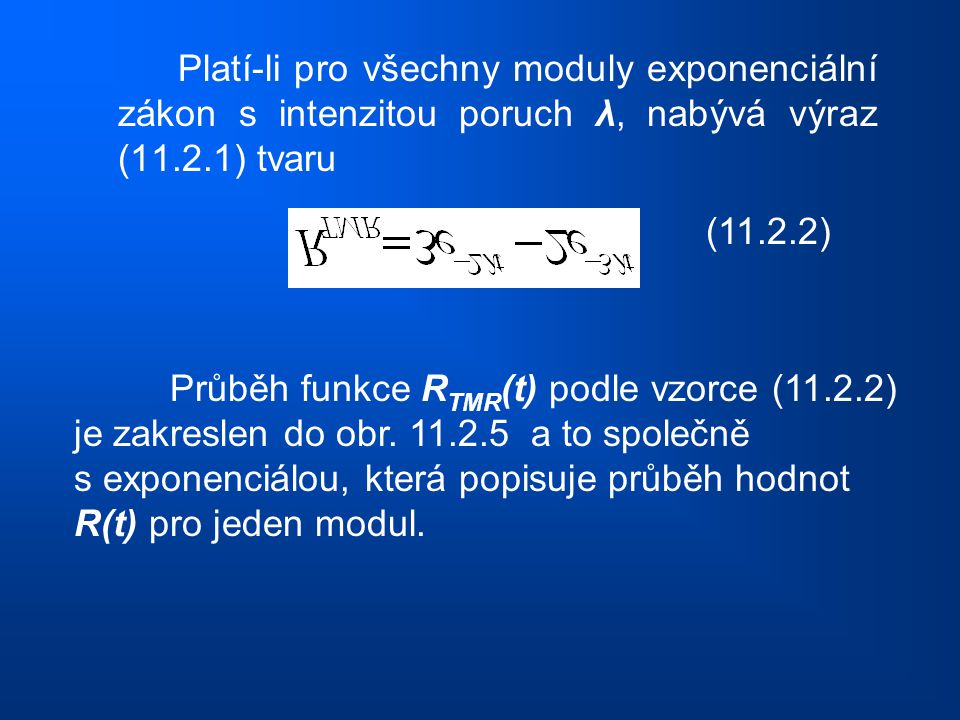 Platí-li pro všechny moduly exponenciální zákon s intenzitou poruch λ, nabývá výraz (11.2.1) tvaru