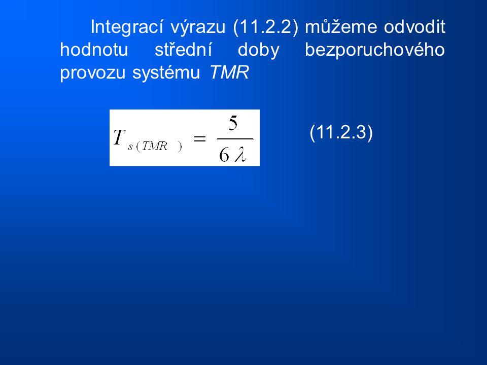 Integrací výrazu (11.2.2) můžeme odvodit hodnotu střední doby bezporuchového provozu systému TMR