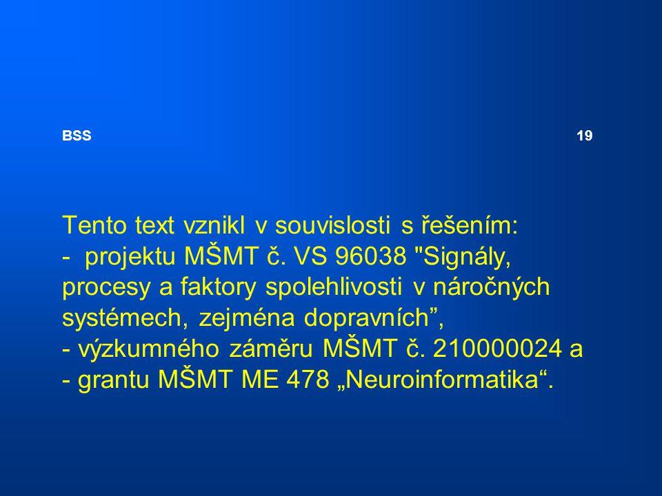 BSS 19 Tento text vznikl v souvislosti s řešením: - projektu MŠMT č