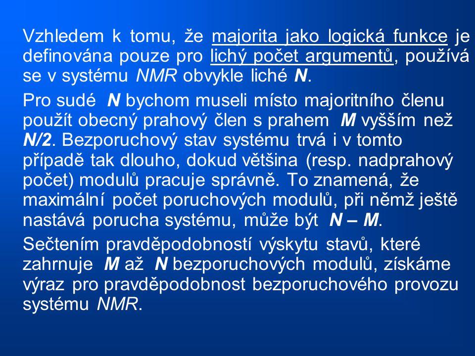 Vzhledem k tomu, že majorita jako logická funkce je definována pouze pro lichý počet argumentů, používá se v systému NMR obvykle liché N.