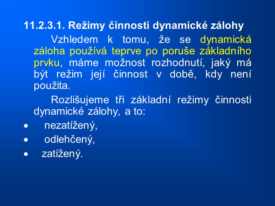 11.2.3.1. Režimy činnosti dynamické zálohy