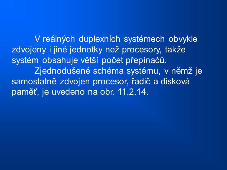 V reálných duplexních systémech obvykle zdvojeny i jiné jednotky než procesory, takže systém obsahuje větší počet přepínačů.