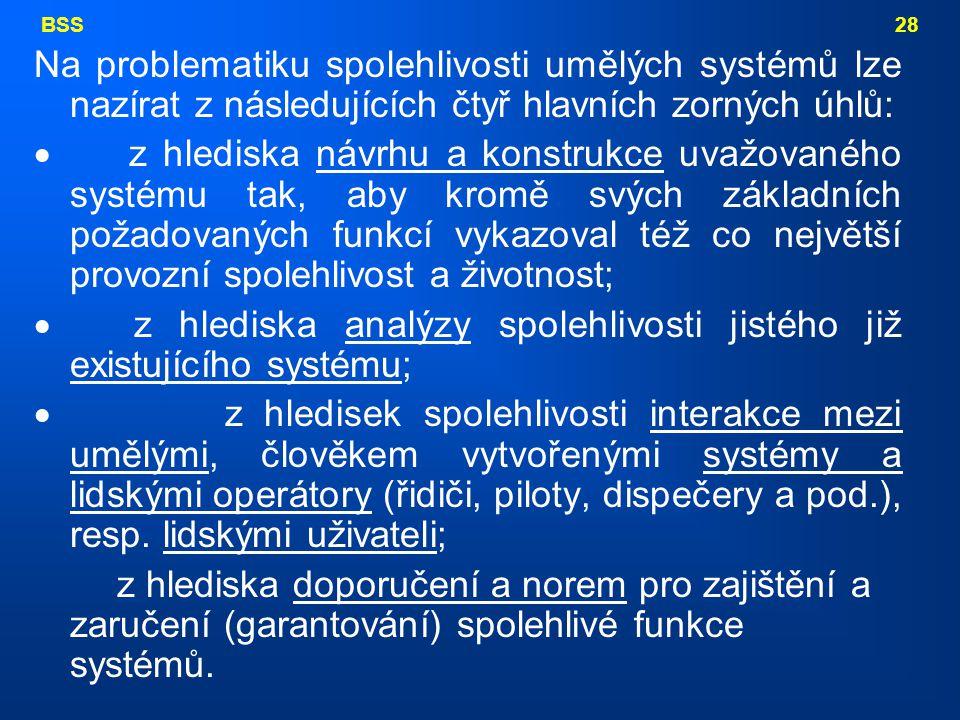 · z hlediska analýzy spolehlivosti jistého již existujícího systému;