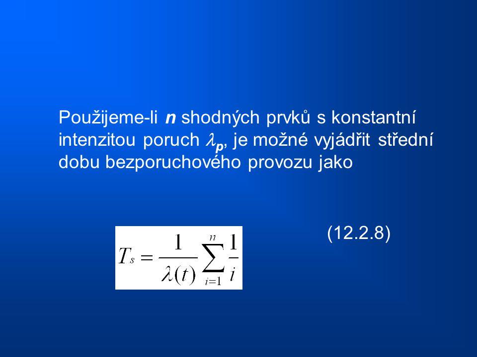 Použijeme-li n shodných prvků s konstantní intenzitou poruch p, je možné vyjádřit střední dobu bezporuchového provozu jako