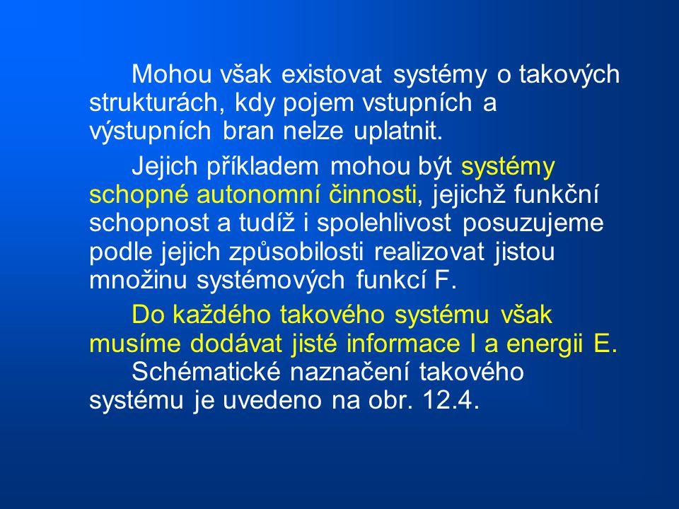 Mohou však existovat systémy o takových strukturách, kdy pojem vstupních a výstupních bran nelze uplatnit.