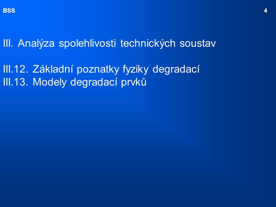 BSS 4 III. Analýza spolehlivosti technických soustav. III. 12