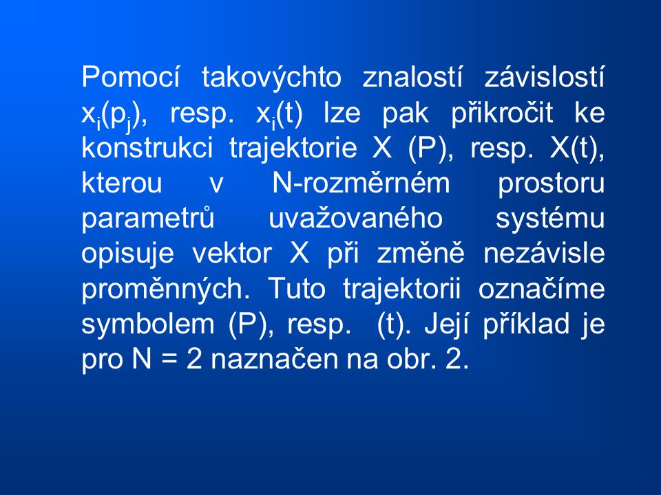 Pomocí takovýchto znalostí závislostí xi(pj), resp