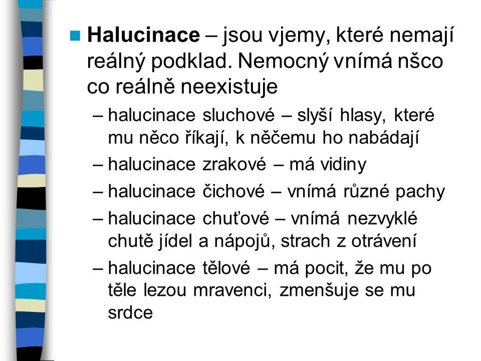 Halucinace – jsou vjemy, které nemají reálný podklad
