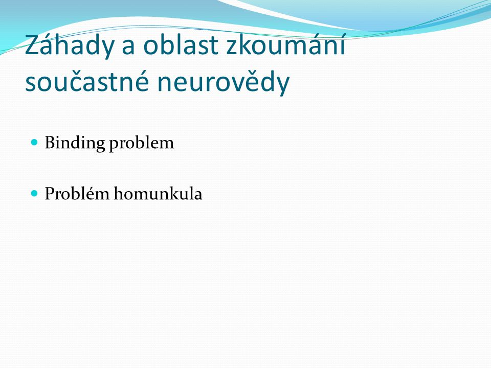 Záhady a oblast zkoumání součastné neurovědy