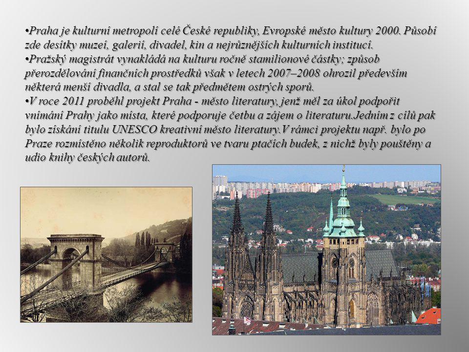 Praha je kulturní metropolí celé České republiky, Evropské město kultury 2000. Působí zde desítky muzeí, galerií, divadel, kin a nejrůznějších kulturních institucí.