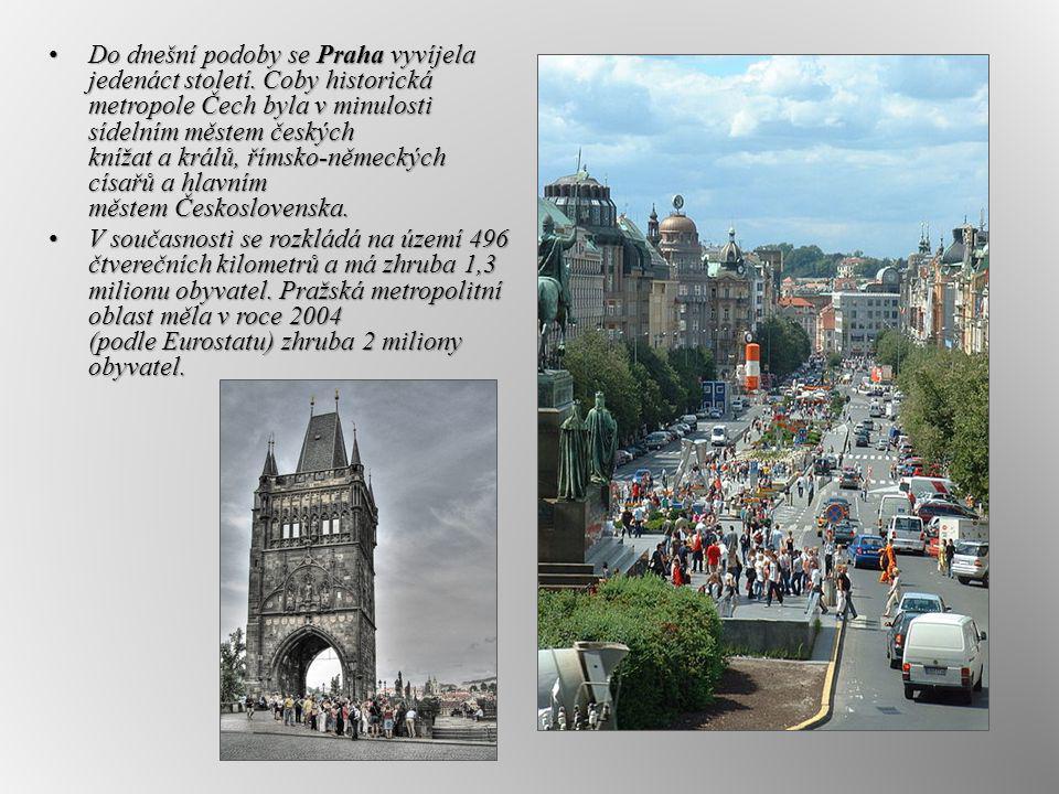 Do dnešní podoby se Praha vyvíjela jedenáct století