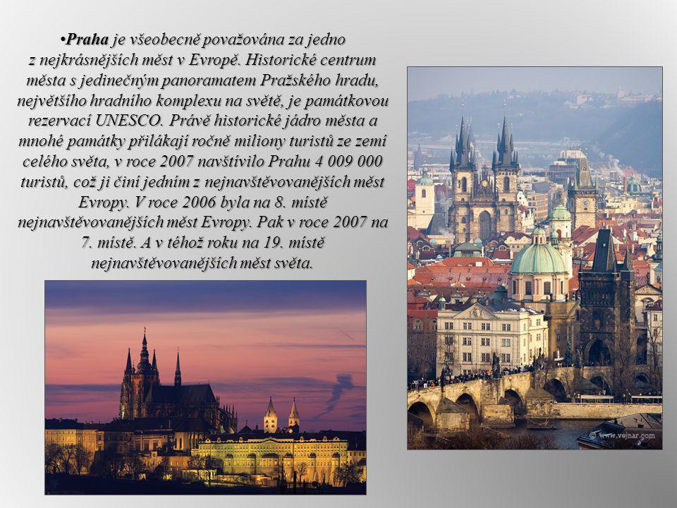 Praha je všeobecně považována za jedno z nejkrásnějších měst v Evropě