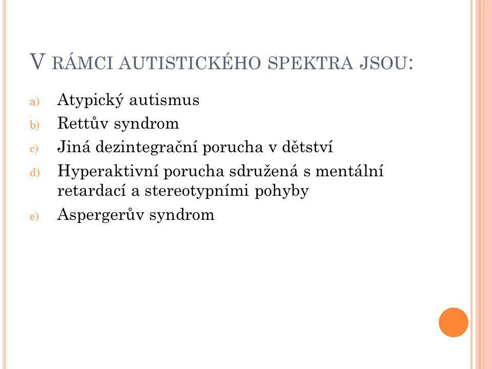 V rámci autistického spektra jsou: