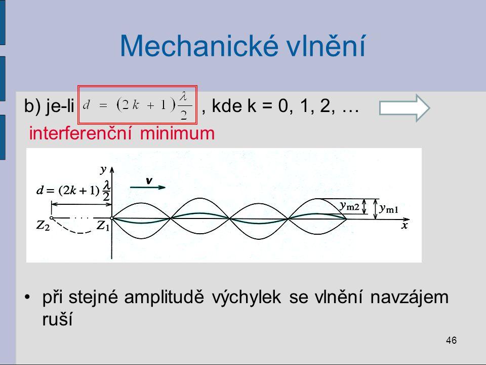 Mechanické vlnění b) je-li , kde k = 0, 1, 2, … interferenční minimum