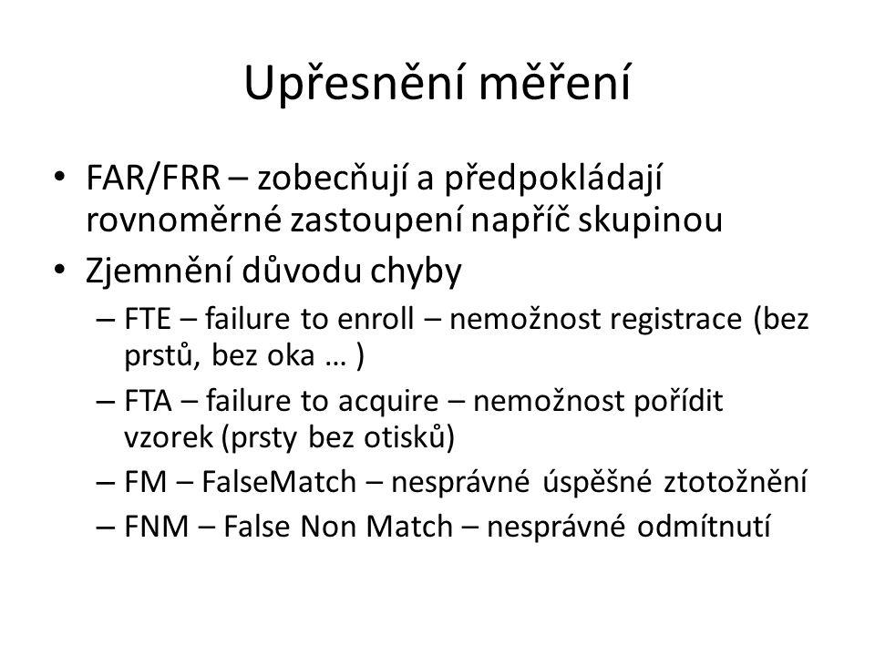 Upřesnění měření FAR/FRR – zobecňují a předpokládají rovnoměrné zastoupení napříč skupinou. Zjemnění důvodu chyby.