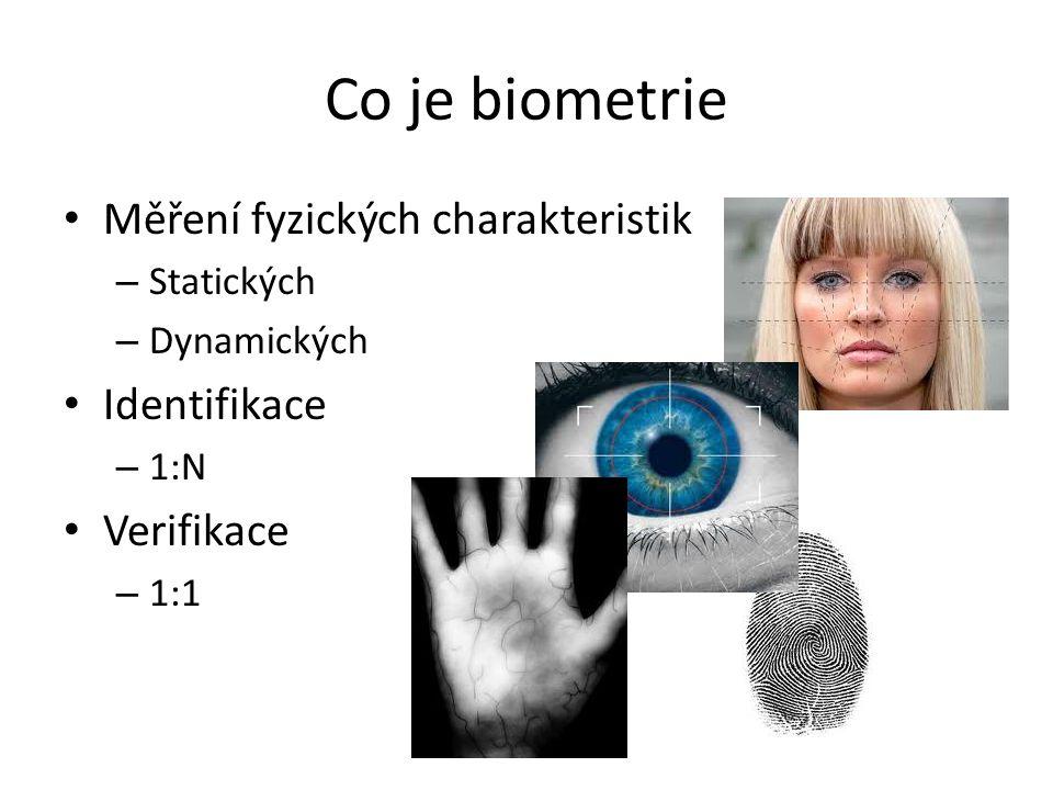 Co je biometrie Měření fyzických charakteristik Identifikace