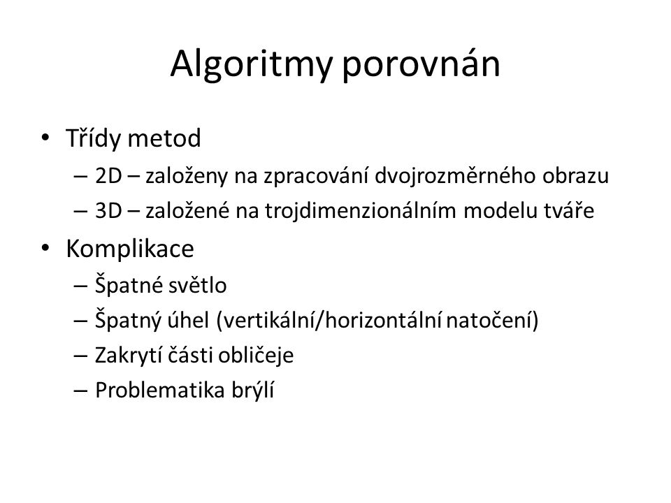 Algoritmy porovnán Třídy metod Komplikace