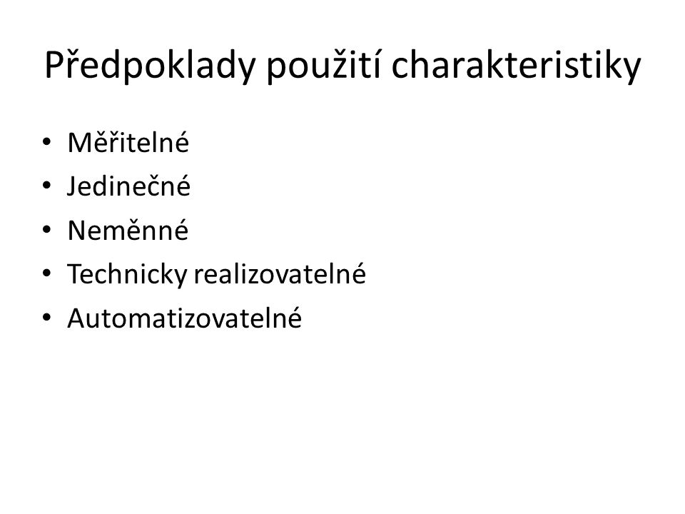 Předpoklady použití charakteristiky