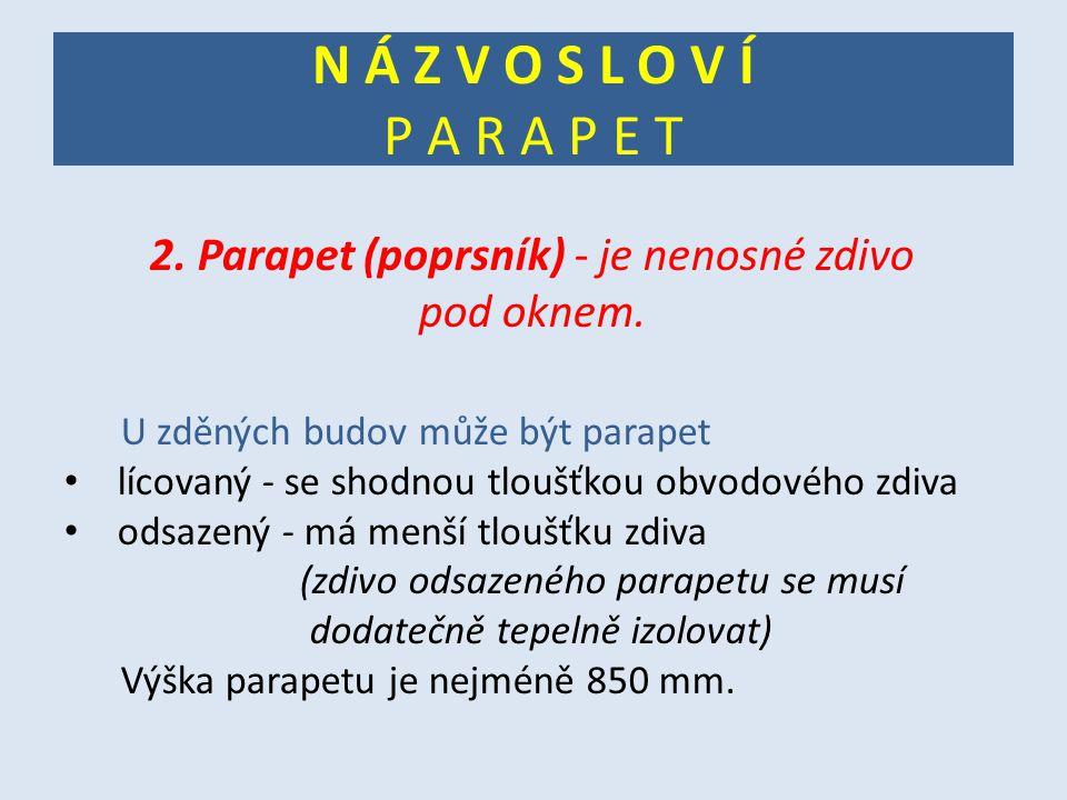 2. Parapet (poprsník) - je nenosné zdivo