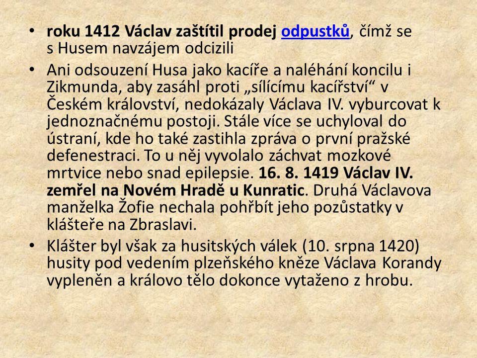 roku 1412 Václav zaštítil prodej odpustků, čímž se s Husem navzájem odcizili