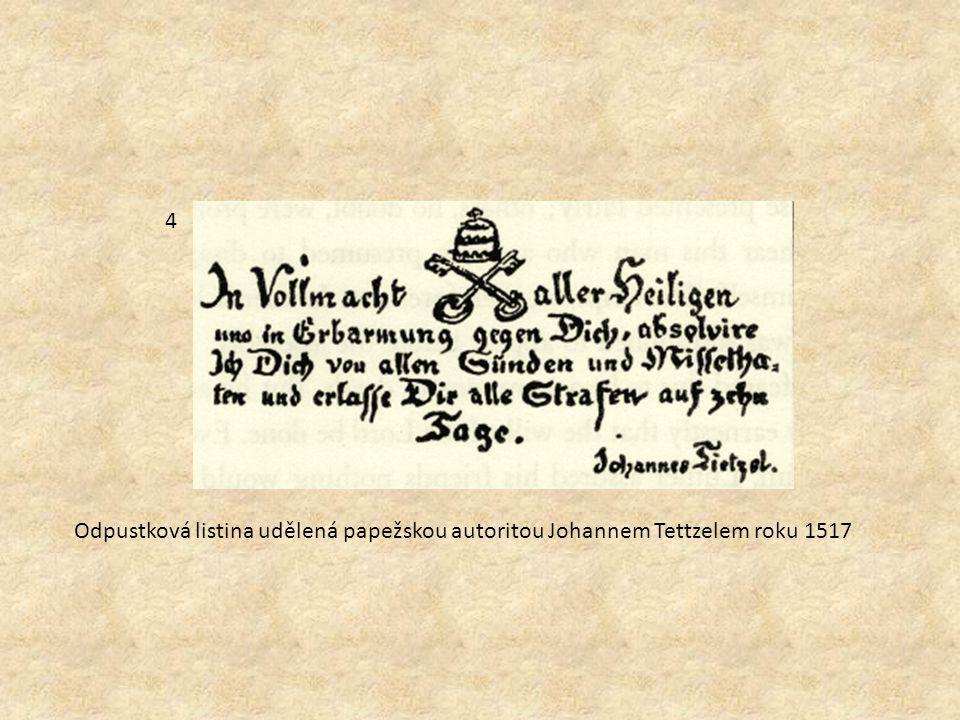 4 Odpustková listina udělená papežskou autoritou Johannem Tettzelem roku 1517