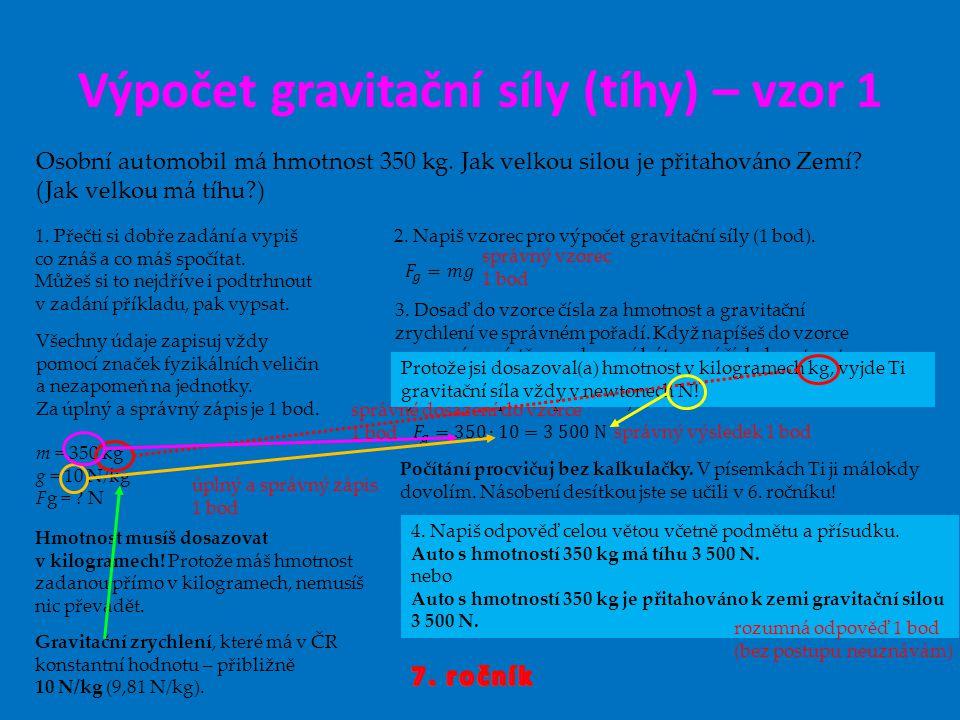 Výpočet gravitační síly (tíhy) – vzor 1