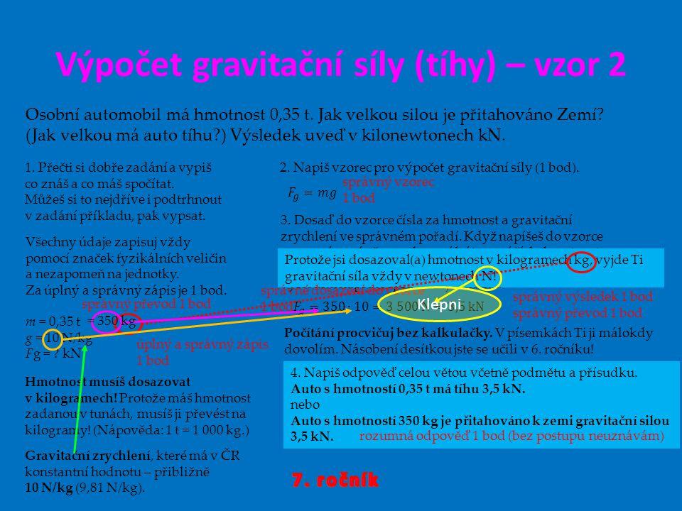 Výpočet gravitační síly (tíhy) – vzor 2