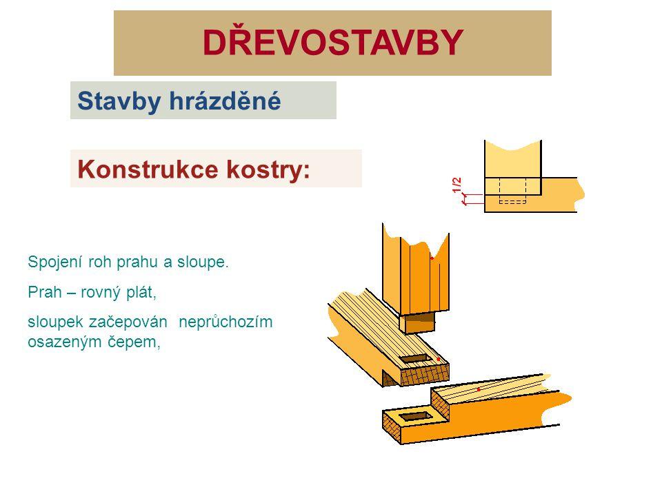 DŘEVOSTAVBY Stavby hrázděné Konstrukce kostry: Zdroje