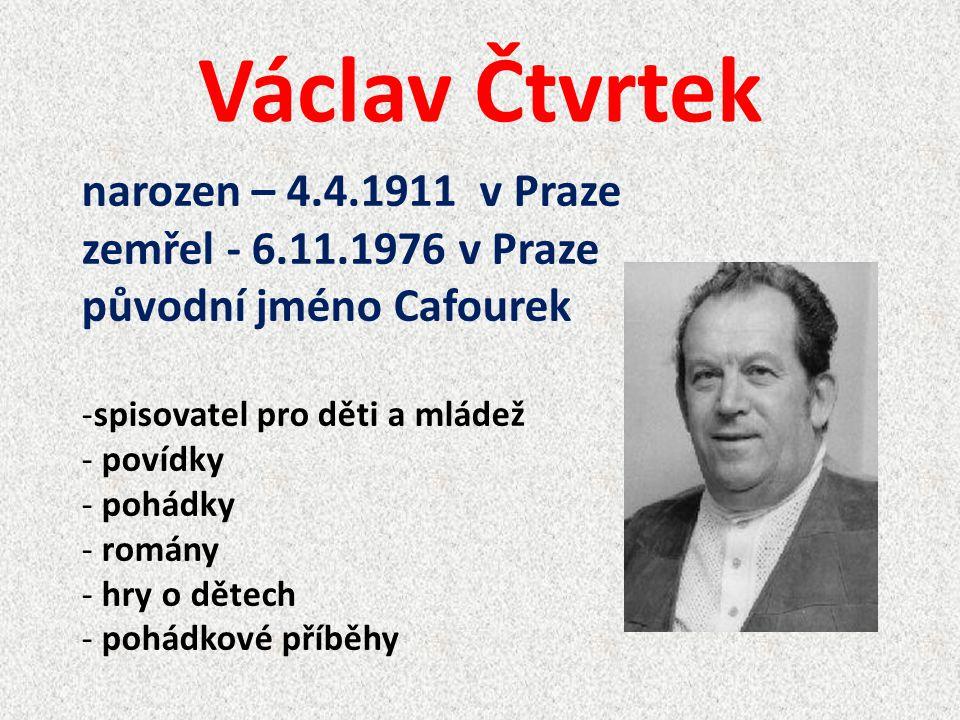 Václav Čtvrtek narozen – 4.4.1911 v Praze zemřel - 6.11.1976 v Praze