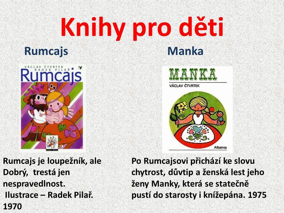 Knihy pro děti Rumcajs Manka Rumcajs je loupežník, ale