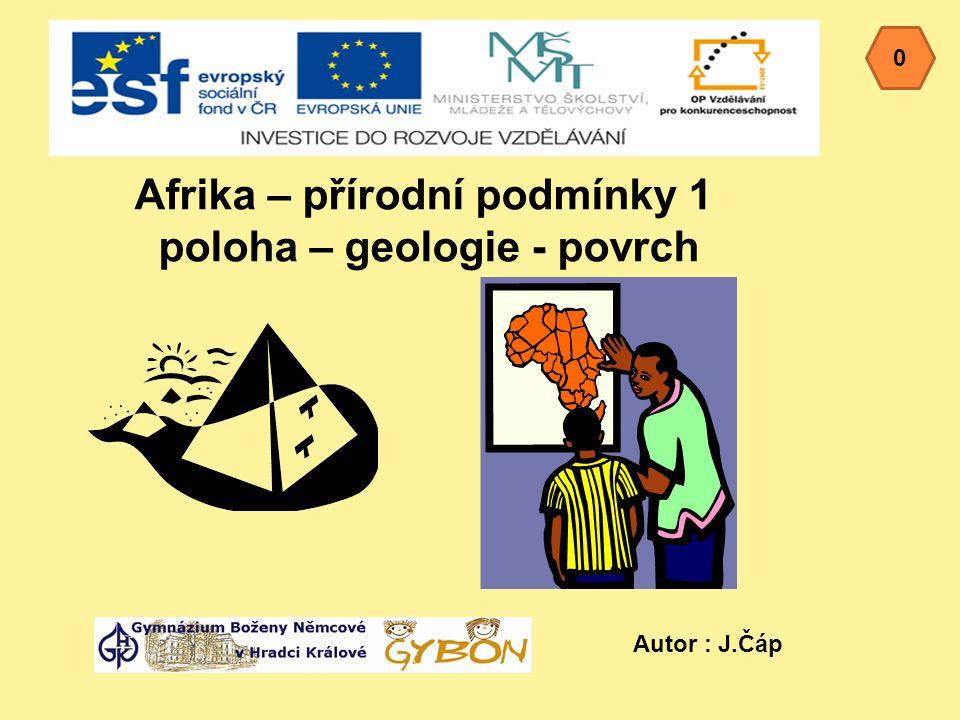 Afrika – přírodní podmínky 1 poloha – geologie - povrch