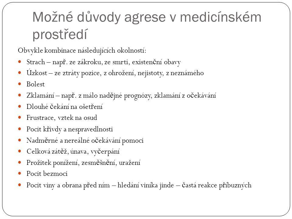Možné důvody agrese v medicínském prostředí
