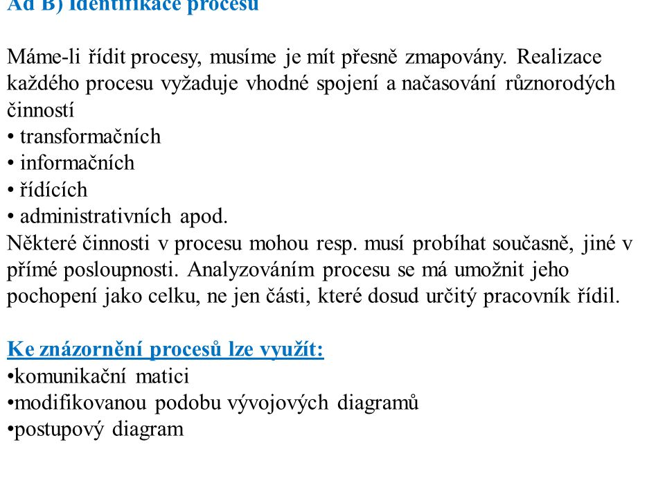 Ad B) Identifikace procesů