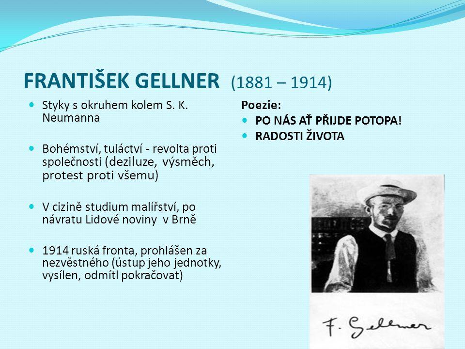 FRANTIŠEK GELLNER (1881 – 1914) Styky s okruhem kolem S. K. Neumanna