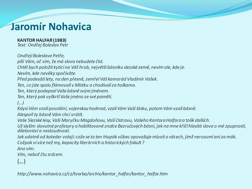 Jaromír Nohavica (…) KANTOR HALFAR (1983) Text: Ondřej Boleslav Petr