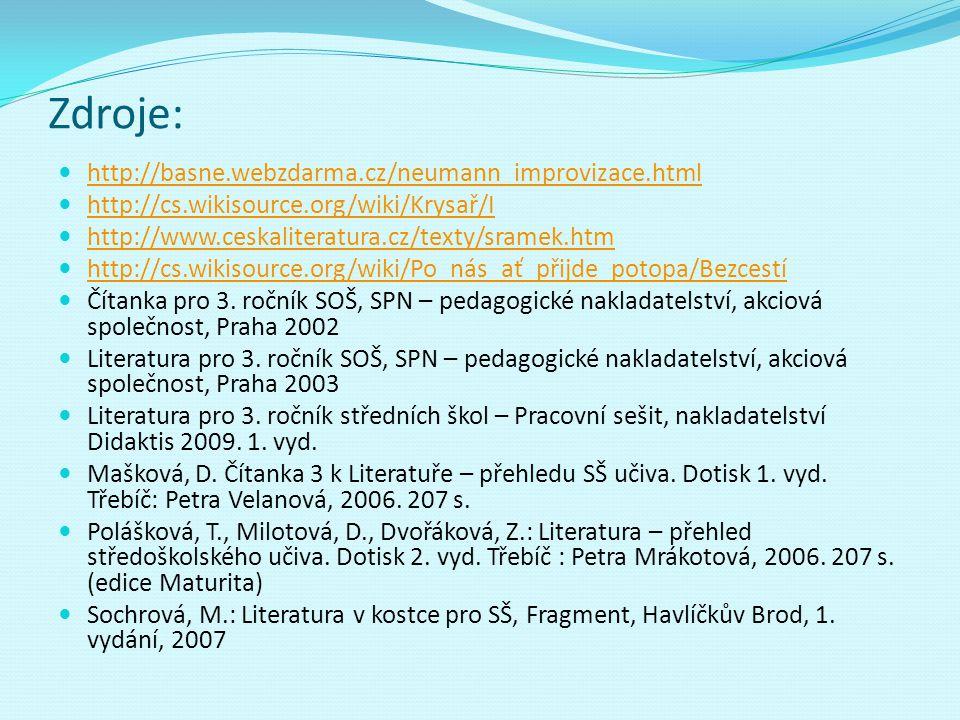Zdroje: http://basne.webzdarma.cz/neumann_improvizace.html