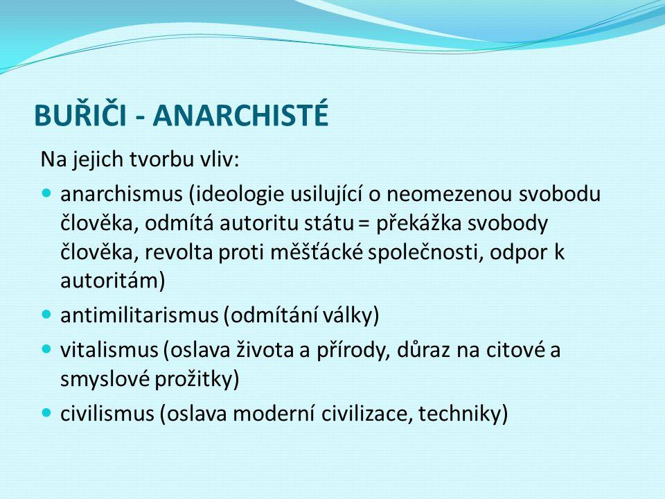 BUŘIČI - ANARCHISTÉ Na jejich tvorbu vliv: